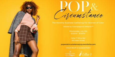 It's The Premiere of Pop & Circumstance! Hosted By Champagne & Melanin™  tickets