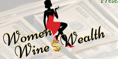 Women, Wine and Wealth tickets