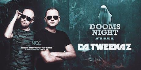 DA TWEEKAZ [Dooms Night After Dark] tickets