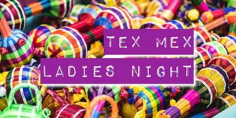 Tex Mex Ladies Night tickets