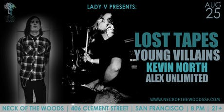 Lost Tapes, Young Villains, Kevin North, Alex Unlimited tickets