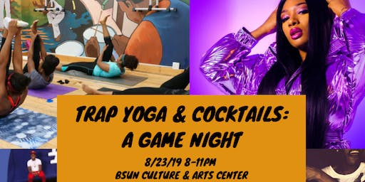 Trap Yoga & Cocktails: A Game Night!