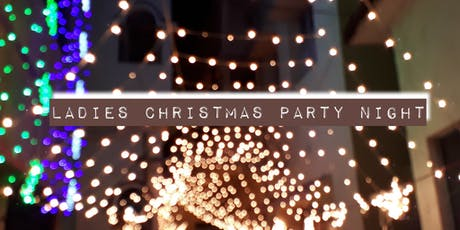 Ladies Christmas Party Night tickets