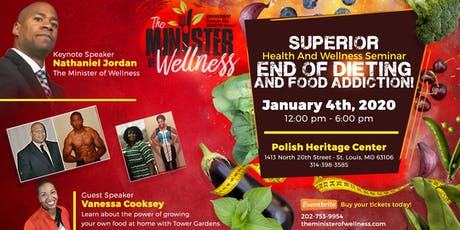 SUPERIOR Health And Wellness Seminar – End of DIETING and Food ADDICTION! tickets