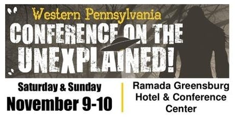 Western Pennsylvania CONFERENCE ON THE UNEXPLAINED ! tickets