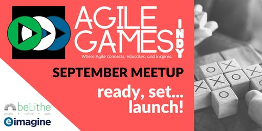Agile Games Indy | Meetup Launch!
