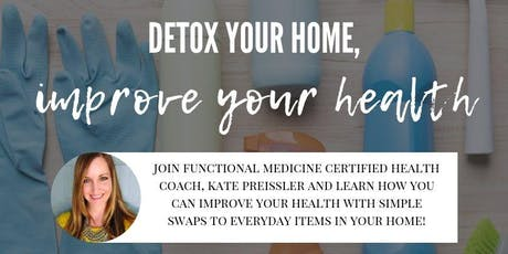 Detox Your Home, Improve Your Health! tickets