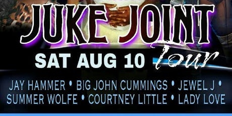 1st Annual Juke Joint Tour featuring Jay Hammer  tickets