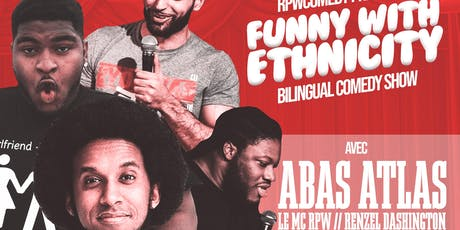 Funny with Ethnicity Bilingual Comedy Show  Featuring : ABA ATLAS billets
