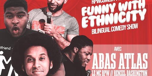 Funny with Ethnicity Bilingual Comedy Show  Featuring : ABA ATLAS