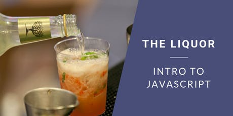 Coding & Cocktails: The Liquor | Intro to JavaScript tickets