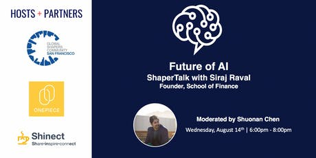 ShaperTalk: Future of AI with School of AI Founder Siraj Raval tickets