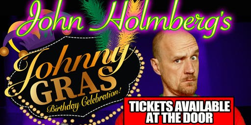 "John Holmberg's ""Johnny Gras"" Birthday Celebration!"