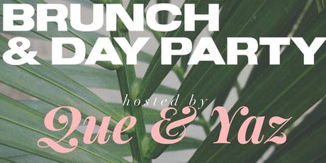 Summer Brunch & Day Party Hosted by Que & Yaz tickets
