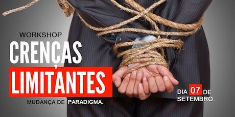 WORKSHOP CRENÇAS LIMITANTES - MUDANÇA DE PARADIGMA  ingressos