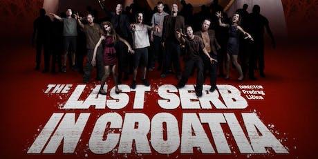 The Last Serb in Croatia (Poslednji Srbin u Hrvatskoj) tickets