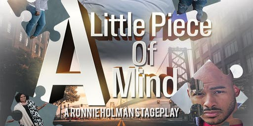 "A Little Piece Of Mind - ""A Ronnie Holman Stage Play"""