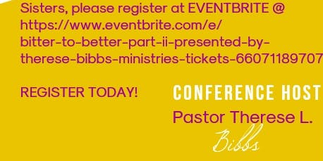 """Bitter to Better"" Part II presented by Therese Bibbs Ministries"