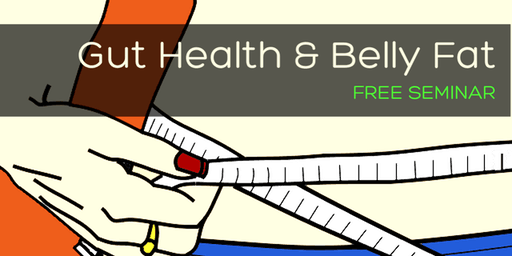 Gut Health and Belly Fat Seminar