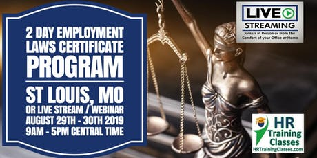 2 Day Employment Laws Certificate Program for HR Professionals, Managers and Supervisors (Starts 8/29/2019) tickets