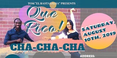 QUE RICO! CHA-CHA-CHA tickets