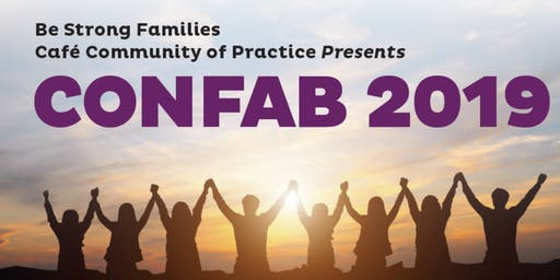 Be Strong Families Cafe Community of Practice  2019 Confab