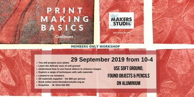 SEPTEMBER PRINTMAKING BASICS - SOFT GROUND, FOUND OBJECTS & PENCILS