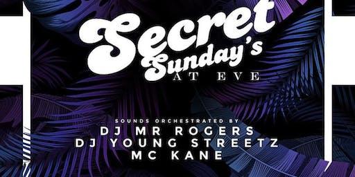 SECRET SUNDAYS at EVE NIGHTCLUB The Sunday Funday Afterparty