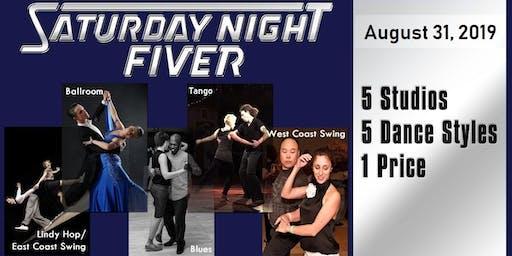 Aug 31 Saturday Night Fiver