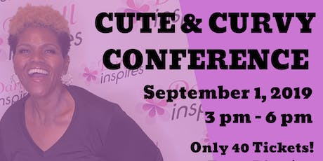 Cute & Curvy Conference  tickets