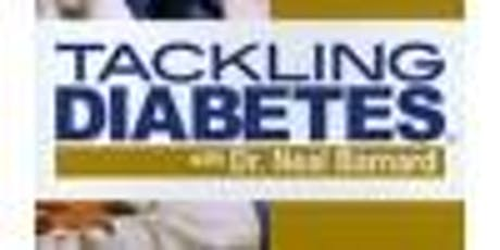 Tackling Diabetes with Dr. Neal Barnard( A DVD presentation) tickets