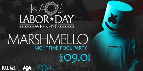 9.1 Marshmello SOAK Nightswim Labor Day Weekend Party @ KAOS Las Vegas tickets