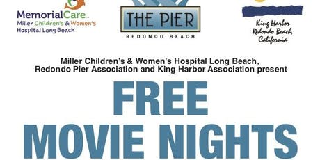 Free Movie Nights Every Saturday in September at Redondo Beach Pier Presented by Miller Children's & Women's Hospital Long Beach tickets