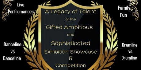 A Legacy of Talent of the Gifted Ambitious and Sophisticated Competiton and Exhibition Showcase tickets