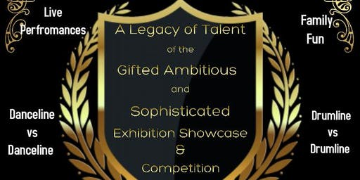 A Legacy of Talent of the Gifted Ambitious and Sophisticated Competiton and Exhibition Showcase