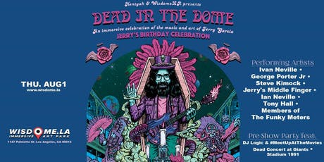 DEAD IN THE DOME—JERRY GARCIA  DAY w/ Ivan Neville, Kimock, J.Middle Finger tickets