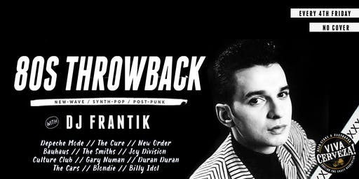 80´s Throwback con DJ Frantik