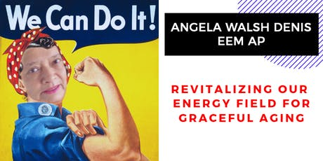 Revitalizing  our energy fields for graceful aging tickets