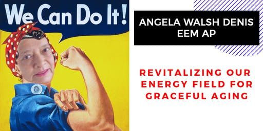 Revitalizing  our energy fields for graceful aging