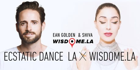 Ecstatic Dance LA x Wisdome.LA with Ean Golden & Shiva tickets