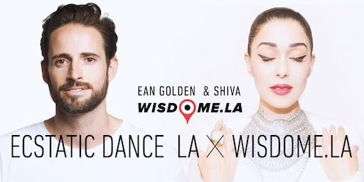 Ecstatic Dance LA x Wisdome.LA with Ean Golden & Shiva
