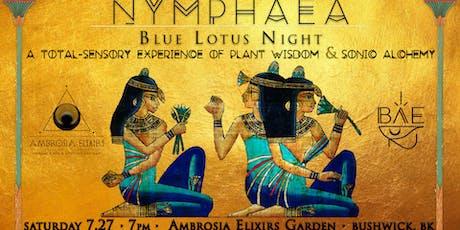 NYMPHAEA ❃ Blue Lotus Night (BAE x Ambrosia) tickets