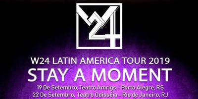 W24 STAY A MOMENT - Porto Alegre