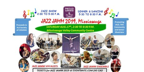 JAZZ JAMM 2019, MISSISSAUGA VALLEY Community Center, MISSISSAUGA Aug.17th tickets