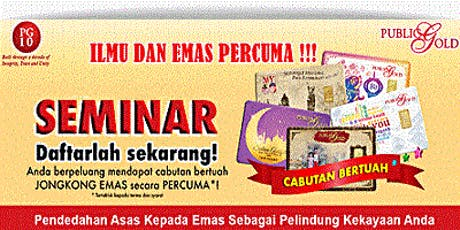Seminar Kelebihan Menyimpan Emas Ampang Branch 23/7/2019 tickets