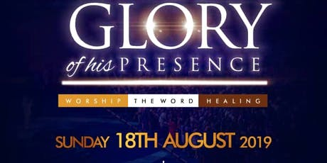 THE GLORY OF HIS PRESENCE tickets