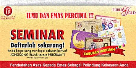 Seminar Kelebihan Menyimpan Emas Melaka Branch 24/7/2019 tickets