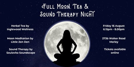 Full Moon, Tea &   Sound Therapy Night tickets