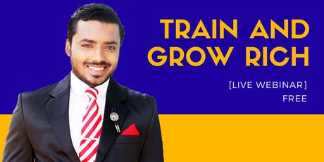 Train And Grow Rich (Live Monday Webinar) tickets