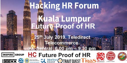 Hacking HR Forum Kuala Lumpur  - Future Proof HR : People & Technology